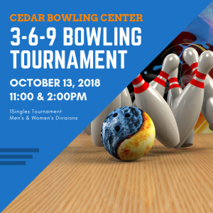 3 - 6 - 9 BOWLING TOURNAMENT