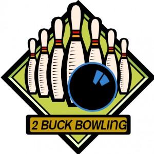 $2 BUCK BOWLING TUESDAYS AND THURSDAYS